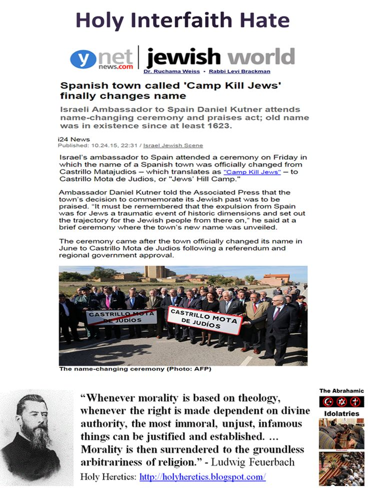 """Holocaust Haggadah: Spanish town called 'Camp Kill Jews' finally changes name https://www.pinterest.com/holyheretics/hate-the-goy/ Hate the goy: """"Anyone who thinks that there aren't plenty of sources in Judaism that say God commanded us to hate the non-Jew is mistaken."""" - Rabbi Gilad Kariv, executive director, Movement for Progressive Judaism. http://wwrn.org/articles/38194/ """"You do not need the Bible to justify love, but no better tool has been invented to justify hate."""" Richard A…"""