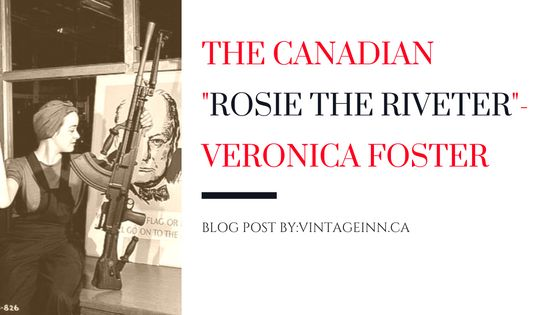 The Canadian Rosie the Riverter-Veronica Foster