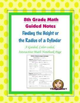 This is an 8th Grade Common Core guided, color-coded notebook page for the Interactive Math Notebook on Finding the Height or the Radius of a Cylinder.