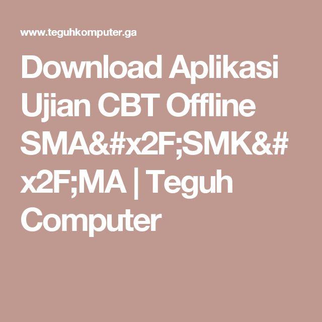 Download Aplikasi Ujian CBT Offline SMA/SMK/MA | Teguh Computer