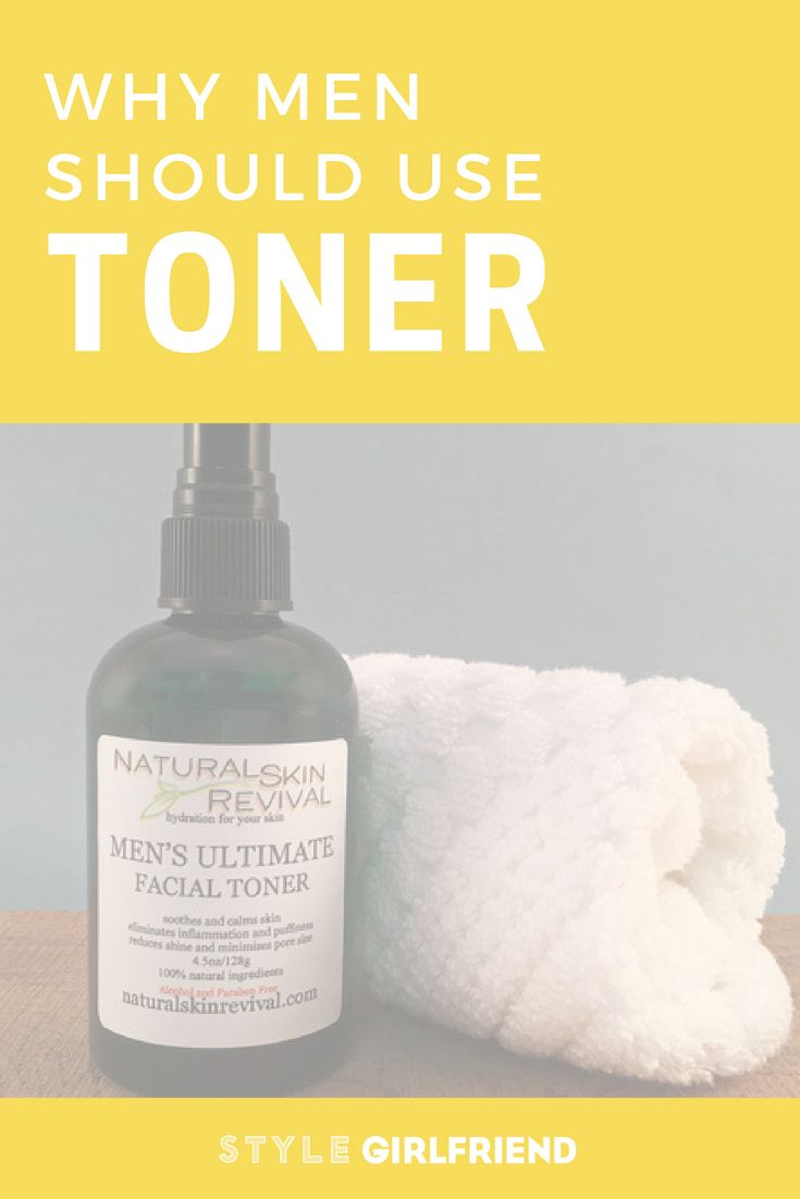 What Toner Is And Why Men Should Use It On Style Girlfriend Mens Toner Mens Skin Care Mens Skincare Men Men Skin Care Routine Mens Skin Care Guys Grooming