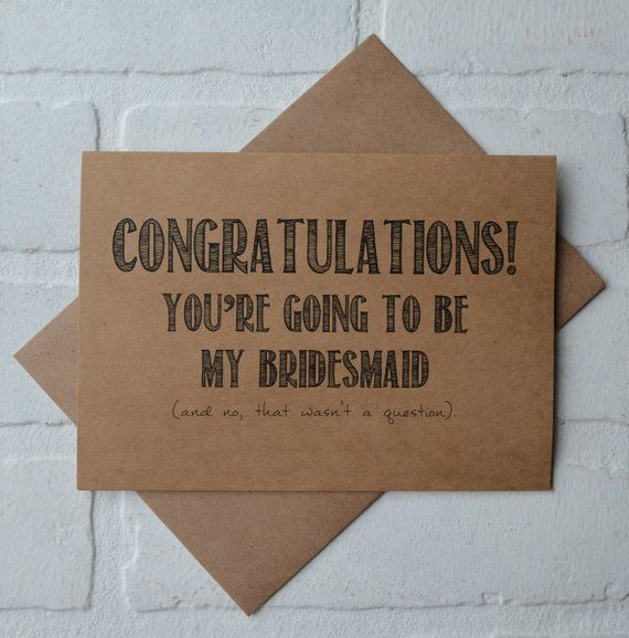 Congratulations youre going to be my bridesmaid card