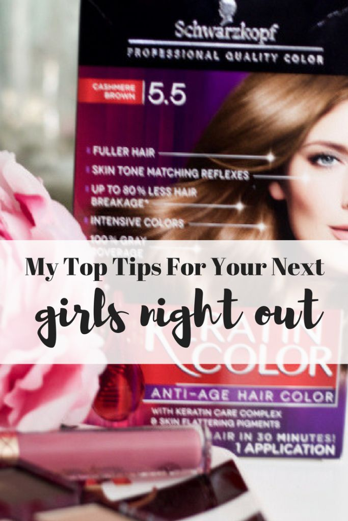 #sponsored My Top Tips For Having The Best Girls Night Out featuring Schwarzkopf products! www.simplystine.com #ColorMeHappy #CollectiveBias