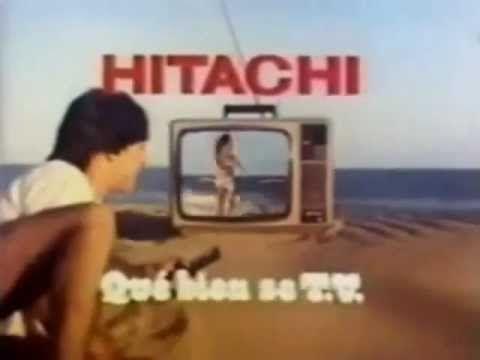 Publicidad Hitachi que bien se T.V. Década del ´80.