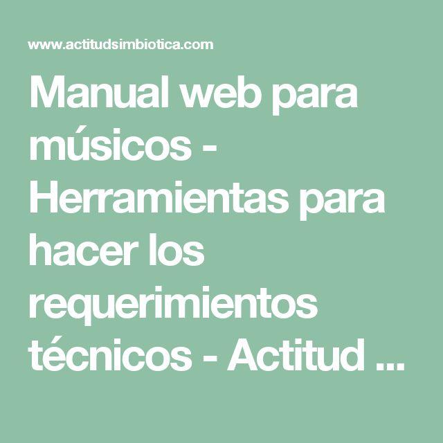Manual web para músicos - Herramientas para hacer los requerimientos técnicos - Actitud Simbiótica