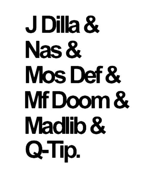 Dilla & Nas * Mos & Mf Doom & Madlib & Q-Tip