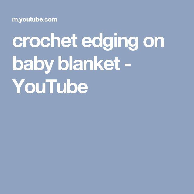 crochet edging on baby blanket - YouTube