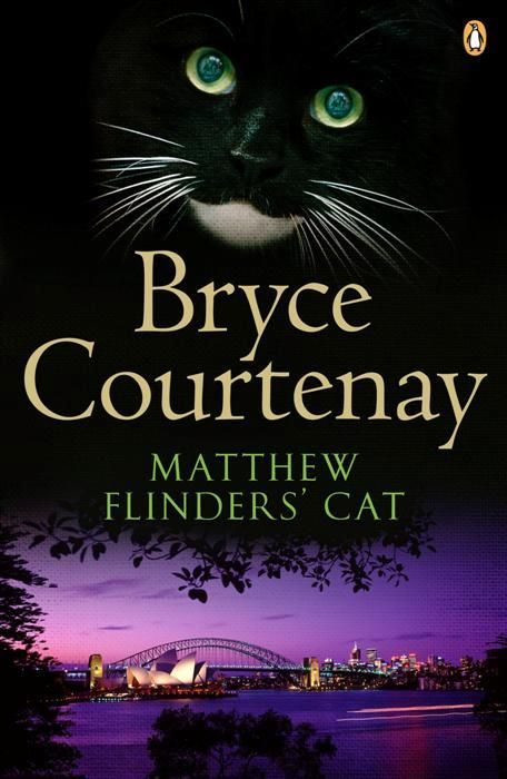 Matthew Flinders Cat - Bryce Courtney. This is a really great book, **** stars from me :)