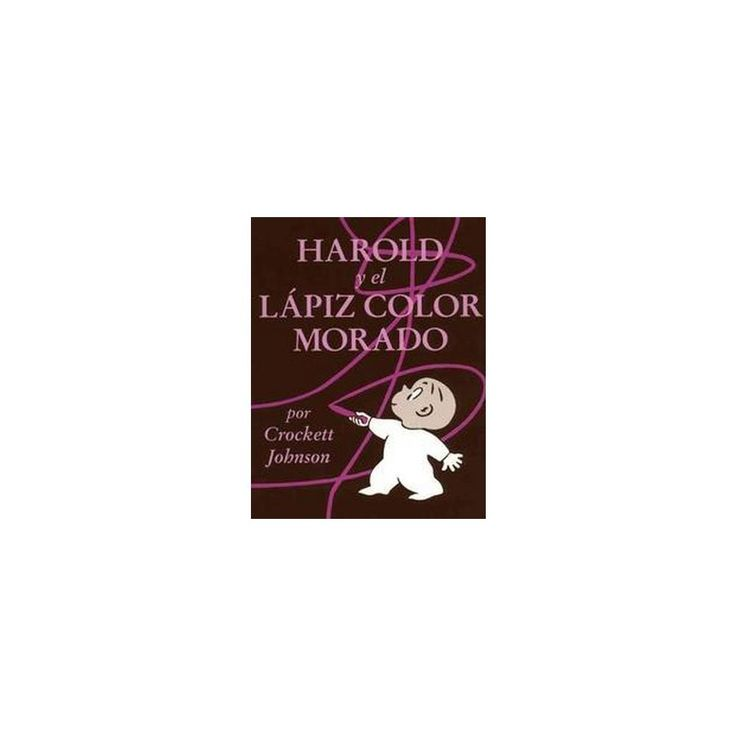 Harold Y El Lapiz Color Morado / Harold And the Purple Crayon (Paperback) (Crockett Johnson & Teresa