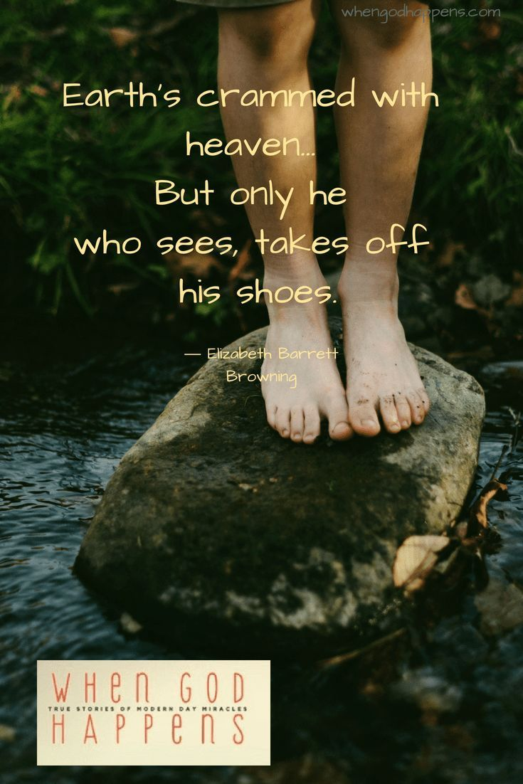 Heaven is all around us! Take off your shoes! #heaven