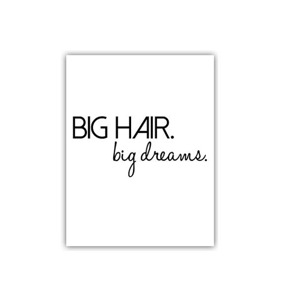 26 best hair quotes images on pinterest words beautiful and big hair big dreams print by shopmcbl on etsy 1000 pmusecretfo Images