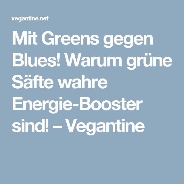 Mit Greens gegen Blues! Warum grüne Säfte wahre Energie-Booster sind! – Vegantine
