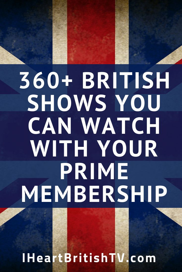 2020 Update 460 British Tv Shows You Can Watch With Amazon Prime