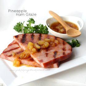 With a Grateful Prayer and a Thankful Heart: Pineapple Ham Glaze