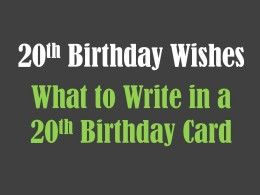 20th Birthday Wishes: What to Write in a 20th Birthday Card