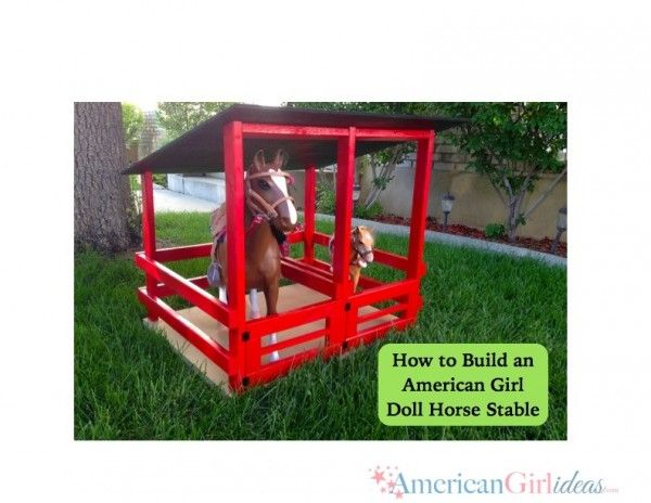 This American Girl DIY Horse Stable is easy to build. Follow these easy step by step instructions so your doll will have it's own Horse Stable!