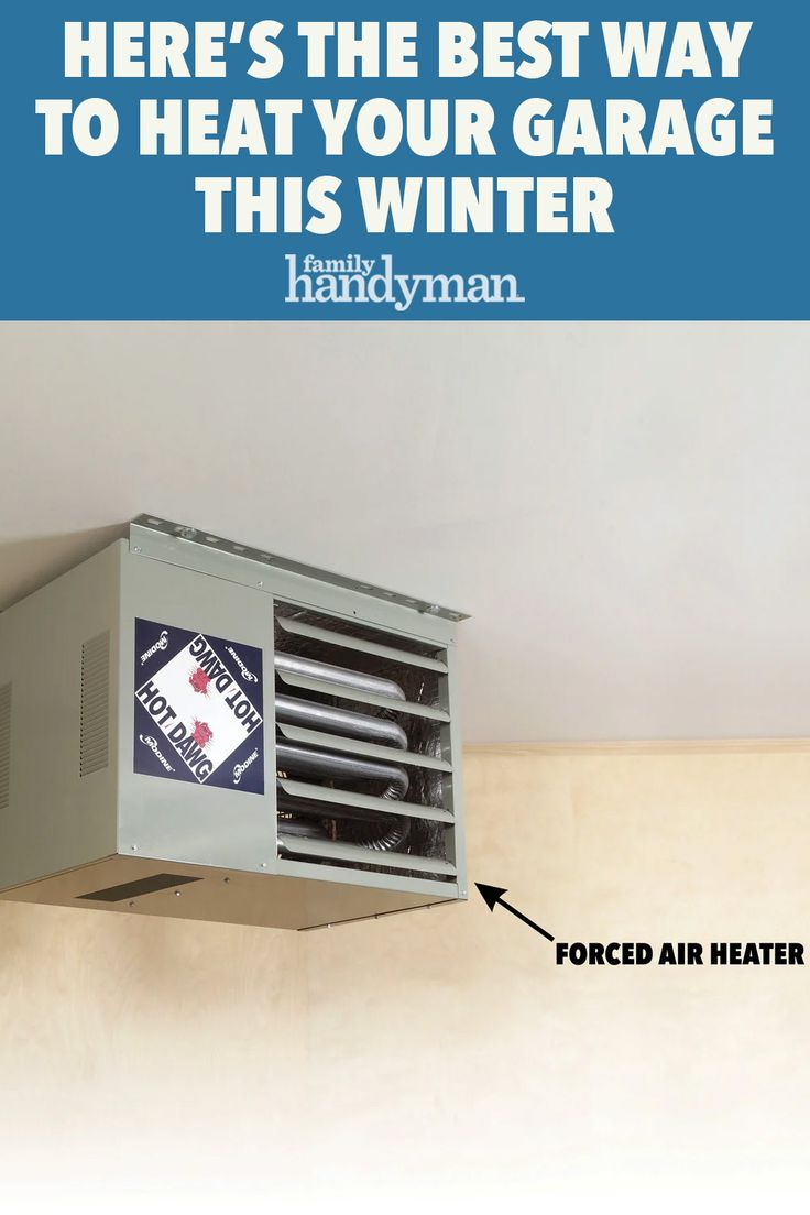 How to Heat a Garage in 2020 Forced air heater, Garage