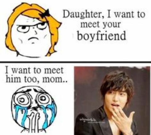 Mère : Fille, je veux rencontré ton petit ami
