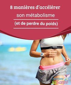 8 manières d'accélérer son métabolisme (et de perdre du poids)   L'entraînement intense est la meilleure manière de maintenir son métabolisme actif. En effet, l'association d'exercices intensifs et d'exercices cardiovasculaires est clé pour brûler des graisses.