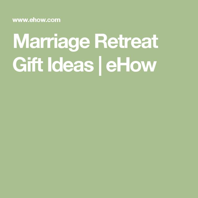 Marriage Retreat Gift Ideas | eHow