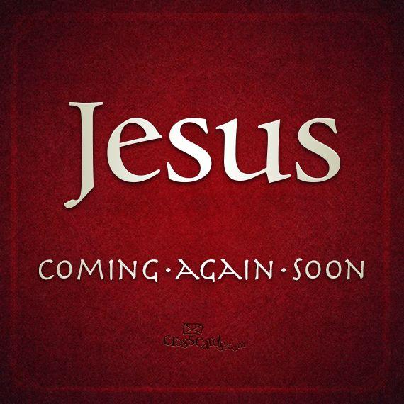 Jesus is...Coming•Again•Soon!❤