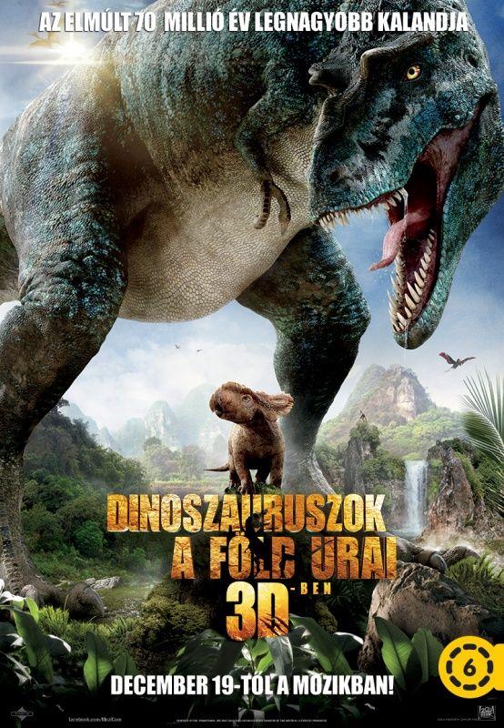Dinoszauruszok, a Föld urai 3D - mozi poszter