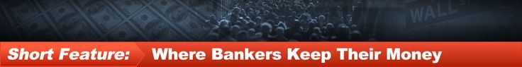 770 bank account....Short Feature: Where Bankers Keep Their Money