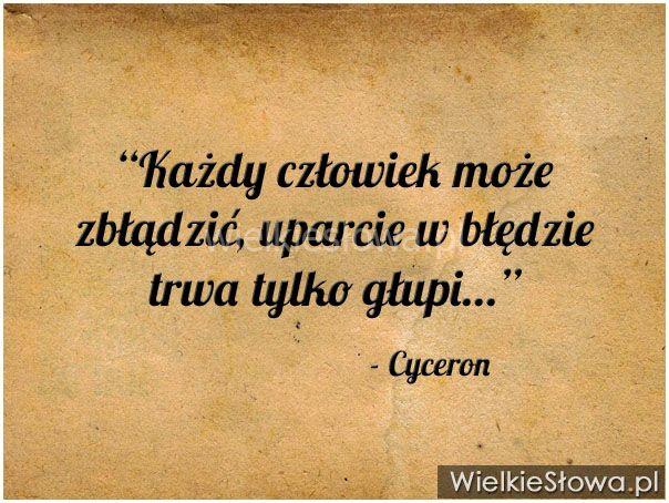 Każdy człowiek może zbłądzić... #Cyceron,  #Człowiek, #Głupota-i-naiwność, #Klęska,-porażka,-błędy