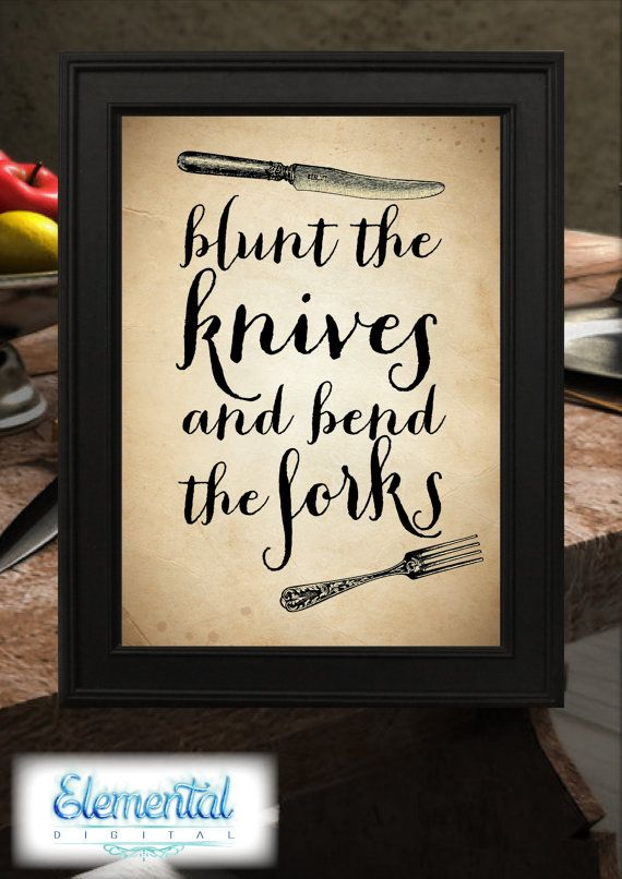 INSTANT DOWNLOAD Printable,Blunt the Knives. Poster, The Hobbit Quote, LOTR Quote, Dwarves Bilbo Vintage