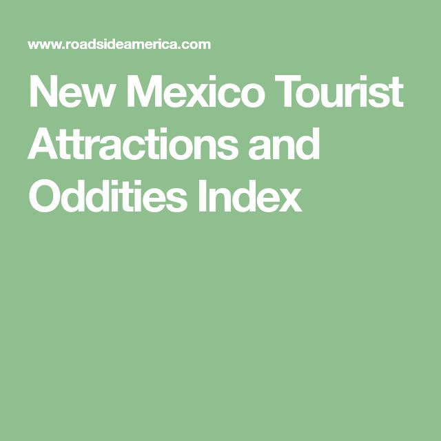 New Mexico Tourist Attractions and Oddities Index