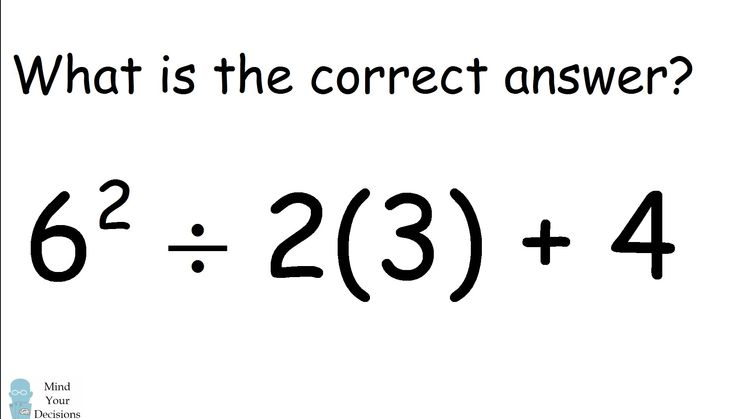 What is 6^2 ÷ 2(3) + 4? The correct answer explained