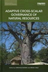 Adaptive Cross-Scalar Governance of Natural Resources Regular price$ 160.00 Add to Cart (Earthscan Studies in Natural Resource Management)   No details available for this product.