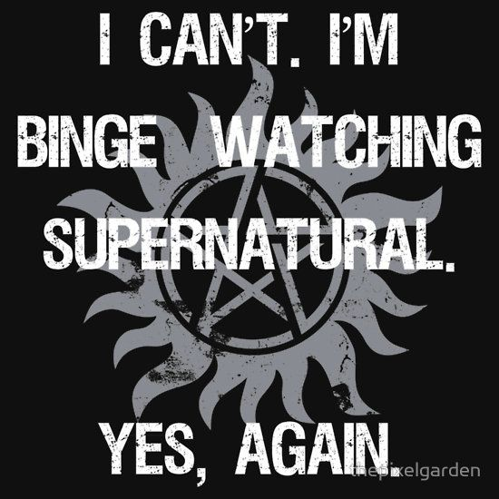 Supernatural Binge Watching T-Shirt. A funny t-shirt design that says 'I cant. I'm binge-watching Supernatural. Yes, again.' This vintage distressed design has the SPN anti-possession symbol.