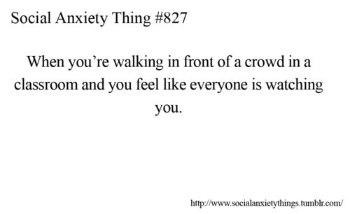 It's a feeling you can't shake. - socialanxietythings