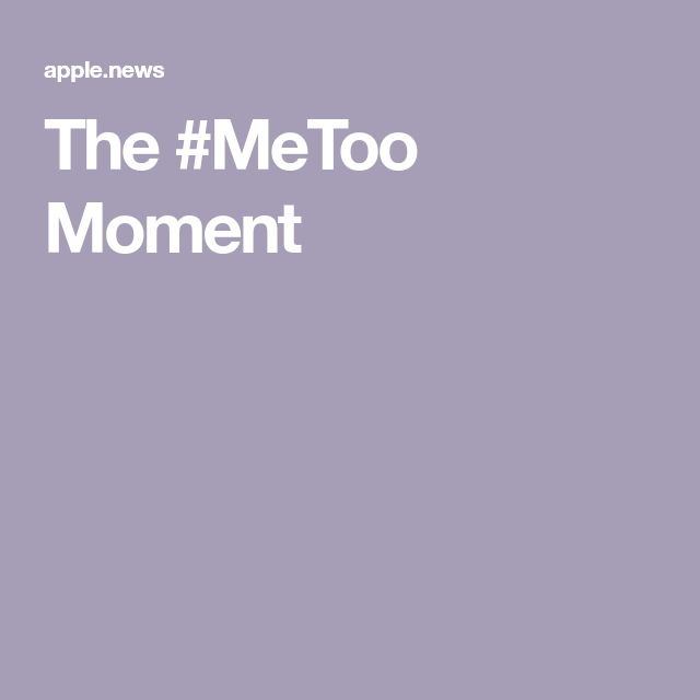 The #MeToo Moment