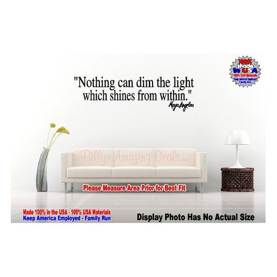 Maya Angelou Vinyl Decal Nothing Can Dim Light Which Shines Within Wall Quote