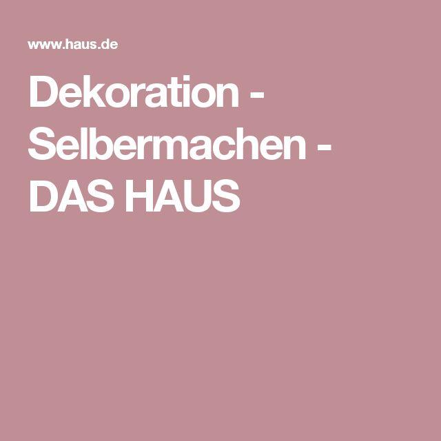 Dekoration - Selbermachen - DAS HAUS