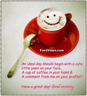 Have a Great Day! Good Morning