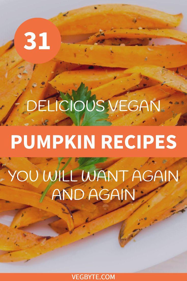 31 Vegan Pumpkin Recipes Youll Want Again And Again Go