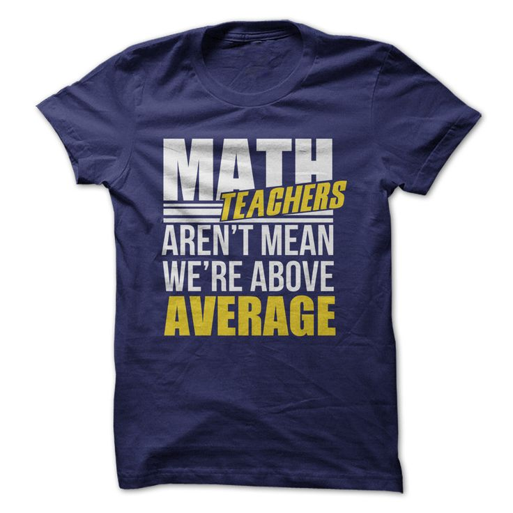 Math Teachers Aren't Mean. We Are Above Average