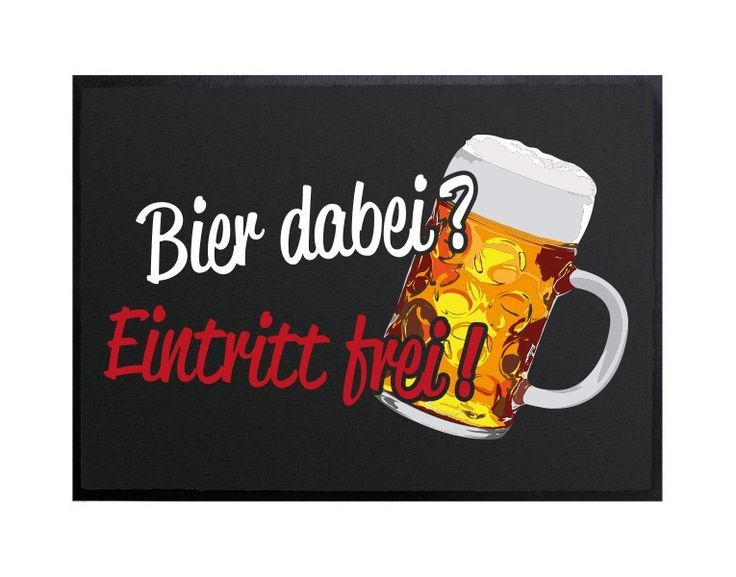 Bier dabei? Eintritt frei! #Fußmatte #Bier #Geschenkidee