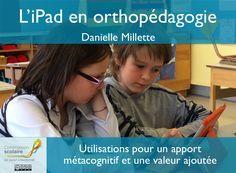Quel rôle peut jouer la tablette tactile en orthopédagogie? C'est ce que nous explorons avec Danielle Millette, orthopédagogue à la Commission scolaire de Saint-Hyacinthe et auteure du livre numéri…