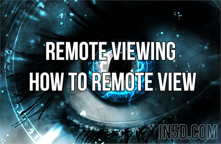 Remote Viewing - How to Remote View