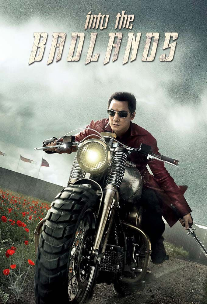 INTO THE BADLANDS. Action, Martial Arts. Modern take on old KungFu-style movies. Lovely fight choreography/sequences.