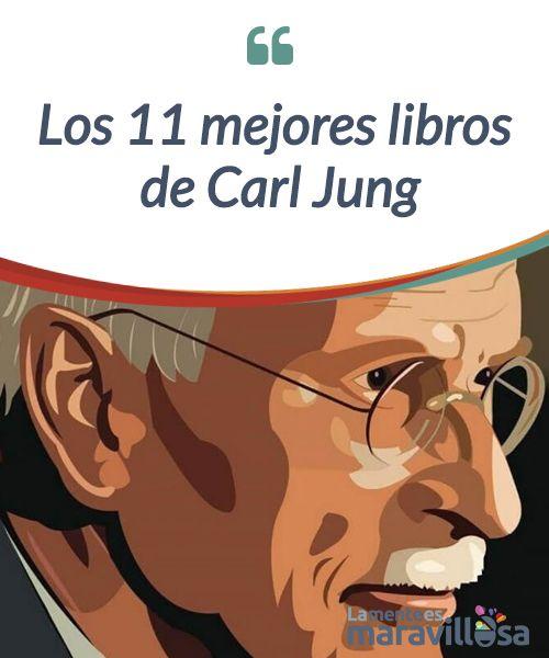 Los 11 mejores libros de Carl Jung Los #libros de Carl Jung nos conducen a una #esfera que va mucho más allá del simple análisis del comportamiento humano. Descubre los más #interesantes. #Psicología