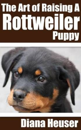 The Art of Raising a Rottweiler Puppy covers everything you need to know about raising a healthy, happy Rottweiler puppy. Discover the unique history of this breed and how fabulous they are with children if properly trained. Rottweilers are the most loyal and caring dogs but they need socialisation and...READ HERE>>>