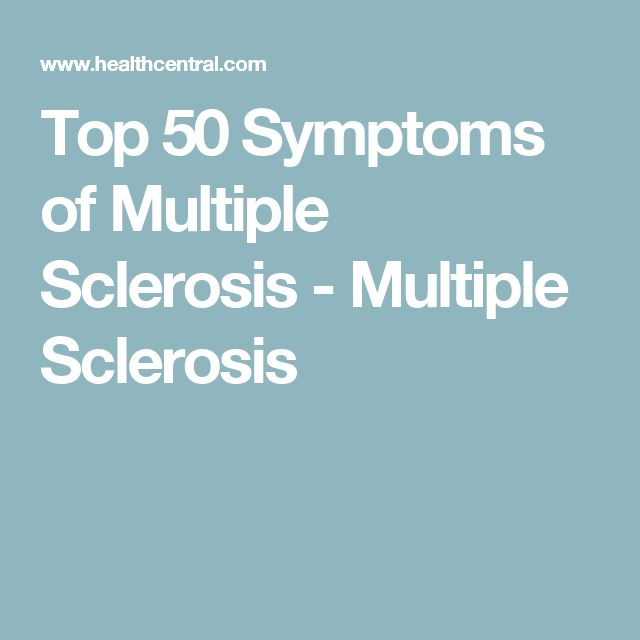 Top 50 Symptoms of Multiple Sclerosis - Multiple Sclerosis