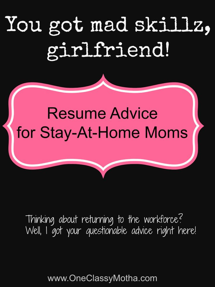 resume help for the sahm re entering the workforce - Job Resume Help