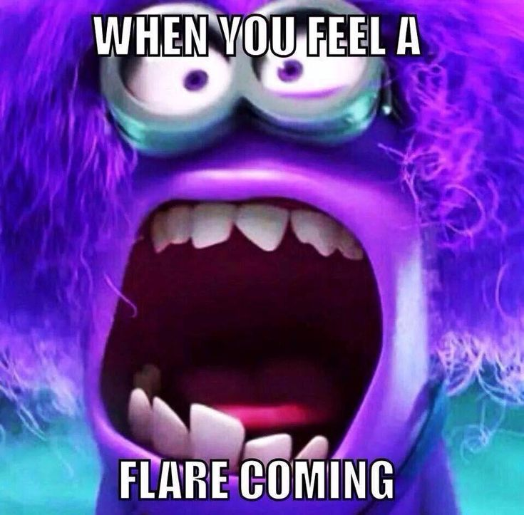 When you feel a flare coming.