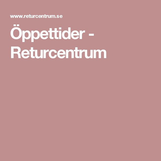 Öppettider - Returcentrum